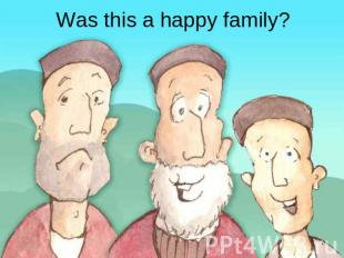 Was this a happy family?
