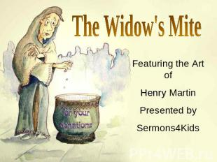 The Widow's Mite Featuring the Art of Henry Martin Presented by Sermons4Kids