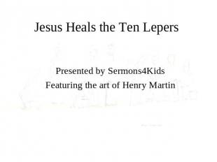 Jesus Heals the Ten Lepers Presented by Sermons4Kids Featuring the art of Henry