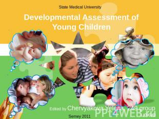 State Medical University Developmental Assessment of Young Children Edited by Ch