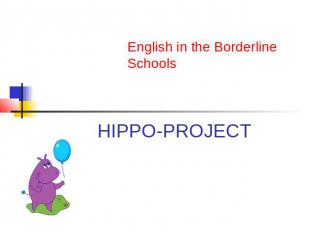 English in the Borderline Schools HIPPO-PROJECT