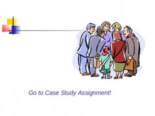 Go to Case Study Assignment!