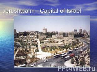 Jerushalaim - Capital of Israel
