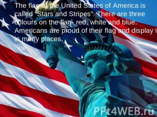 "The flag of the United States of America is called ""Stars and Stripes"". There ar"