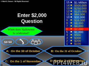 Enter $2,000 Question When does Halloween Is celebrated? A: On the 30 of October