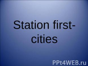 Station first-cities