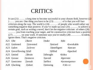 Critics It can (21) ……. a long time to become successful in your chosen field, h