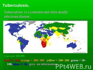Tuberculosis. Tuberculosis is a common and often deadly infectious disease . Cas