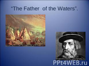 """The Father of the Waters"""