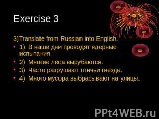 Exercise 3 3)Translate from Russian into English. 1) В наши дни проводят ядерные