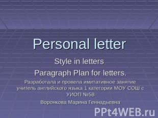Personal letter Style in letters Paragraph Plan for letters. Разработала и прове