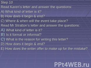 Step 10 Read Karen's letter and answer the questions: A) What kind of letter is
