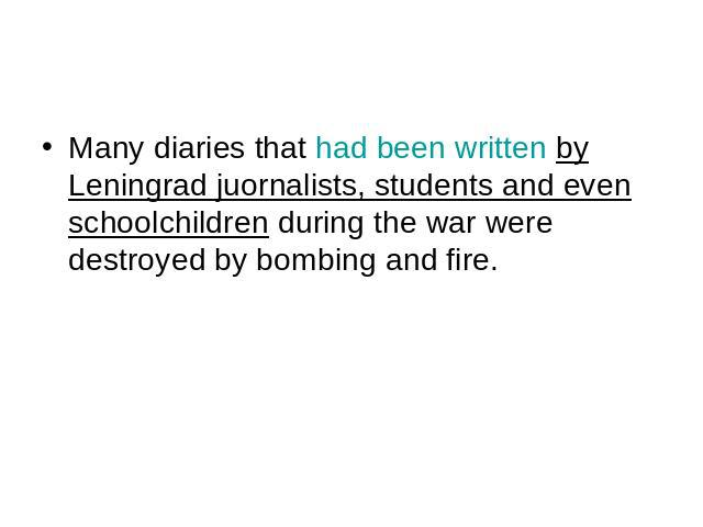 Many diaries that had been written by Leningrad juornalists, students and even schoolchildren during the war were destroyed by bombing and fire. Many diaries that had been written by Leningrad juornalists, students and even schoolchildren during the…