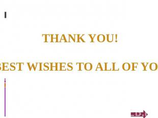 THANK YOU! BEST WISHES TO ALL OF YOU