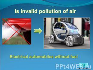 Is invalid pollution of air Electrical automobiles without fuel