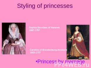 Styling of princesses Princesses of the blood royal Sophia Dorothea of Hanover16