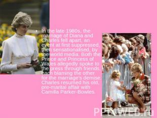 In the late 1980s, the marriage of Diana and Charles fell apart, an event at fir