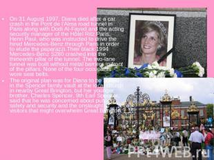 On 31 August 1997, Diana died after a car crash in the Pont de l'Alma road tunne
