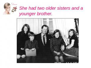 She had two older sisters and a younger brother.