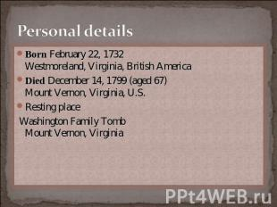 Personal details Born February 22, 1732Westmoreland, Virginia, British AmericaDi