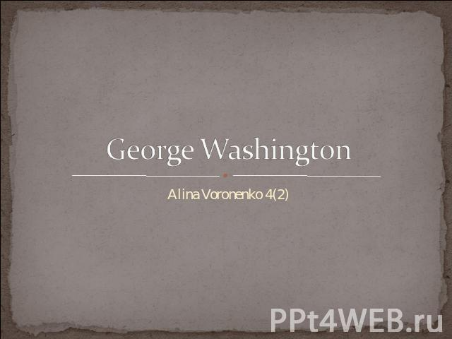 George Washington Alina Voronenko 4(2)