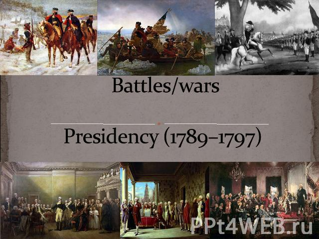 Battles/wars Presidency (1789–1797)