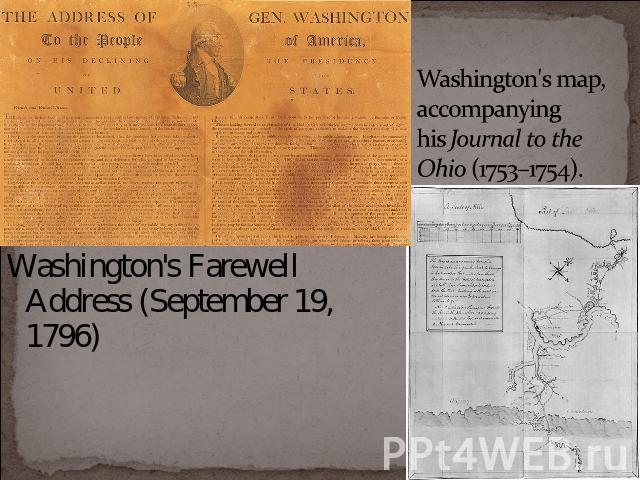 Washington's map, accompanying his Journal to the Ohio (1753–1754). Washington's Farewell Address (September 19, 1796)