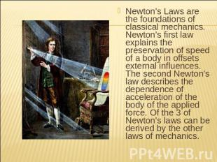 Newton's Laws are the foundations of classical mechanics. Newton's first law exp