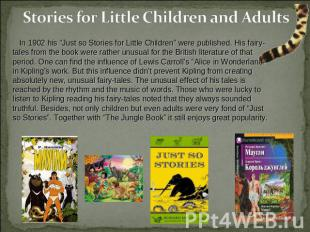 "Stories for Little Children and Adults In 1902 his ""Just so Stories for Little C"