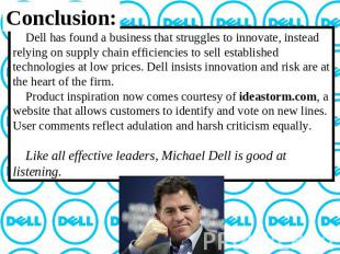 Conclusion: Dell has found a business that struggles to innovate, instead relyin