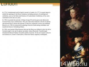London In 1774, Gainsborough and his family moved to London. In 1777, he again b
