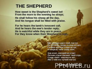 THE SHEPHERD How sweet is the Shepherd's sweet lot!From the morn to the evening