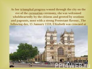 As her triumphal progress wound through the city on the eve of the coronation ce