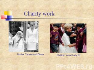 Charity work Mother Teresa and Diana Children loved Lady Di