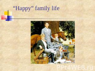 """Happy"" family life"