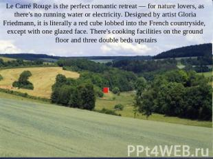 Le Carré Rouge is the perfect romantic retreat — for nature lovers, as there's n