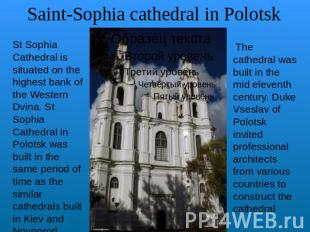 Saint-Sophia cathedral in Polotsk St Sophia Cathedral is situated on the highest