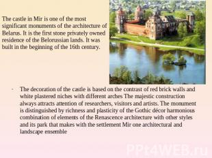 The castle in Mir is one of the most significant monuments of the architecture o