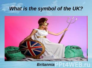 What is the symbol of the UK? Britannia
