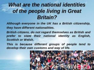 What are the national identities of the people living in Great Britain? Although