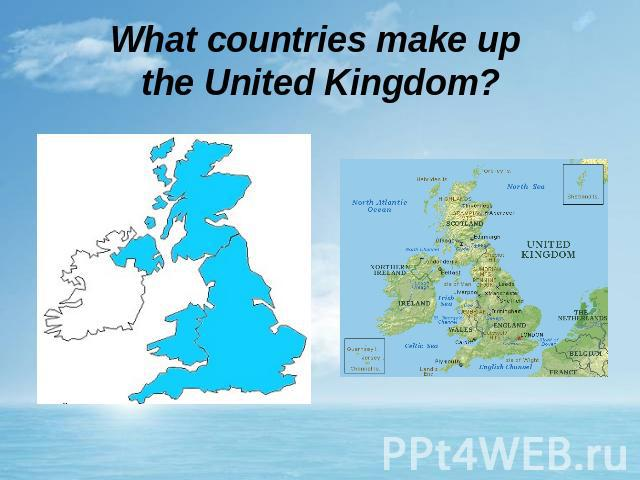 What countries make up the United Kingdom?