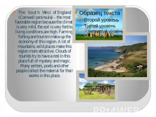 The South West of England (Cornwell peninsula) – the most favorable region becau