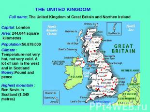 THE UNITED KINGDOM Full name: The United Kingdom of Great Britain and Northen Ir