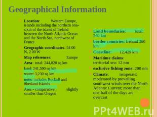 Geographical Information Location: Western Europe, islands including the norther
