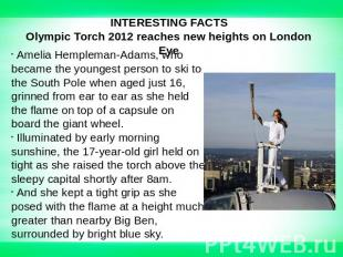 INTERESTING FACTSOlympic Torch 2012 reaches new heights on London Eye Amelia Hem