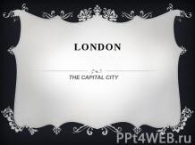 London. The capital city