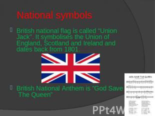 "National symbols British national flag is called ""Union Jack"". It symbolises the"