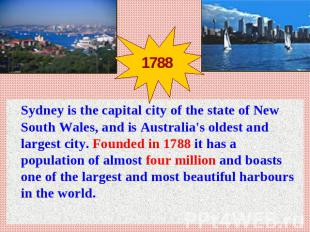 Sydney is the capital city of the state of New South Wales, and is Australia's o