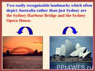 Two easily recognizable landmarks which often depict Australia rather than just