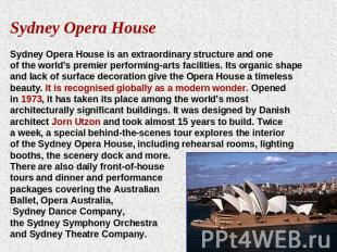 Sydney Opera HouseSydney Opera House is an extraordinary structure and one of th